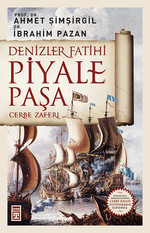 Denizler Fatihi Piyale Paşa