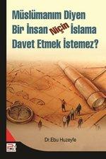Müslümanım Diyen Bir İnsan Niçin İslama Davet Etmek İstemez?