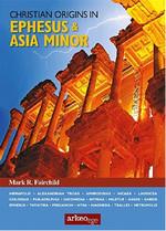 Christian Origins in Ephesus & Asia Minor