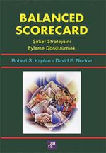 Balanced Scorecard - Şirket Stratejisini Eyleme Dönüştürmek
