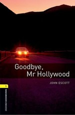 Oxford Bookworms Library: Stage 1: Goodbye, Mr Hollywood(CD'li)