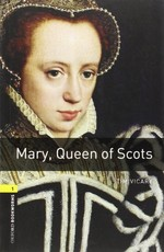 Oxford Bookworms Library: Stage 1: Mary, Queen of Scots(CD'li)