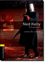 Oxford Bookworms Library: Stage 1: Ned Kelly: A True Story(CD'li)