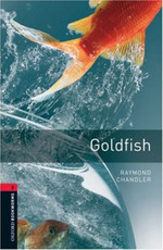 Oxford Bookworms Library: Stage 3: Goldfish: 1000 Headwords