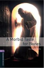 Oxford Bookworms Library: Stage 4: A Morbid Taste For Bones