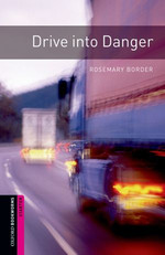 Oxford Bookworms Library: Starter: Drive into Danger(CD'li)
