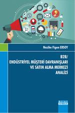 B2B - Endüstriyel Müşteri Davranışları ve Satın Alma Merkezi Analizi
