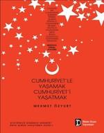 Cumhuriyet'le Yaşamak Cumhuriyet'i Yaşatmak