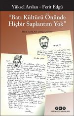 Batı Kültürü Önünde Hiçbir Saplantım Yok - Mektuplar (1957- 2008)