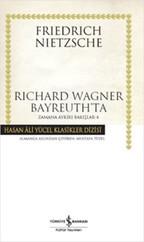 Richard Wagner Bayreuth'ta - Zamana Aykırı Bakışlar 4