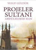 Projeler Sultanı Abdülhamid Han