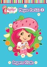 Çilek Kız Meyve Partisi 2 - Boyama Kitabı
