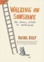 Walking on Sunshine: 52 Small Steps to Happines