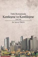 Türk Romanında Kentleşme ve Kentlileşme 1950-1980