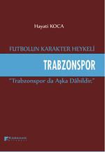Futbolun Karakter Heykeli Trabzonspor