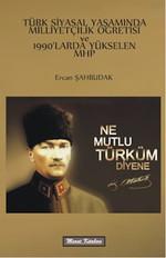 Türk Siyasal Yaşamında Milliyetçilik Öğretisi 1990' larda Yükselen MHP