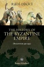 The History of the Byzantine Empire - Byzantium 330 - 1453