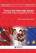 Türkiye Aile Hekimliği Modeli: Avrupa Birliği Pratiği ile Karşılaştırmalı Bir Analiz