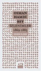 Osman Hamdi Bey - İzlenimler 1869 - 1885
