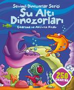 Sevimli Dinozorlar Serisi - Su Altı Dinozorları
