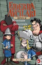 Ejderha Avcıları Okulu 5 - Muhteşem Şövalyenin Sırrı
