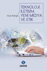 Teknoloji, İletişim, Yeni Medya ve Etik