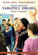 Ortaokul Döneminde Yaratıcı Drama Kuram ve Uygulama