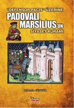 Defensor Pacis Üzerine Padovalı Marsilius'un Siyaset Kuramı