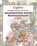 Çizgilerle Anadolu'nun Antik Kahramanları
