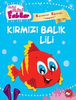 Kırmızı Balık Lili - Mini Mini Fabllar