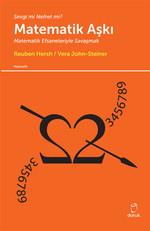 Sevgi mi Nefret mi? Matematik Aşkı - Matematik Efsaneleriyle Savaşmak
