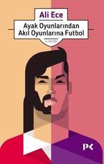 Ayak Oyunlarından Akıl Oyunlarına Futbol
