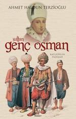 Sultan Genç Osman Katledilen Padişah