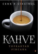 Kahve - Topraktan Fincana