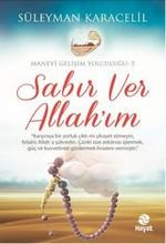 Sabır Ver Allah'ım - Manevi Gelişim Yolculuğu 5