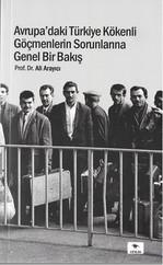 Avrupa'daki Türkiye Kökenli Göçmenlerin Sorunlarına Genel Bir Bakış