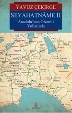 Seyahatname 2 - Anadolu'nun Gizemli Yollarında