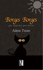 Borges Borges - Gün Doğarken Gün Batımı