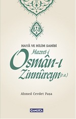 Haya ve Hilim Sahibi Hazret-i Osman-ı Zinnureyn