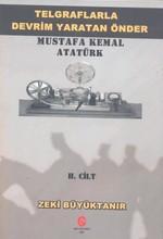 Telgraflarla Devrim Yaratan Önder - Mustafa Kemal Atatürk 2. Cilt
