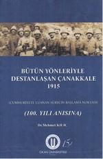 Bütün Yönleriyle Destanlaşan Çanakkale 1915