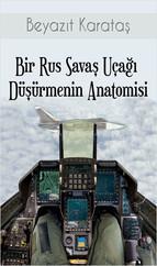 Bir Rus Savaş Uçağı Düşürmenin Anatomisi