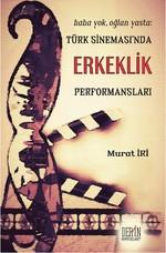 Türk Sineması'nda Erkeklik Performansları