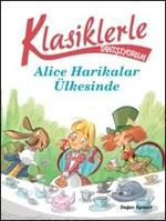 Klasiklerle Tanışıyorum - Alice Harikalar Ülkesinde