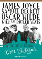 James Joyce - Samuel Beckett - Oscar Wilde - William Butler Yeats - Dört Dublinli