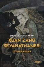 Budizm ve Orta Asya - Xuan Zang Seyahatnamesi