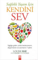Sağlıklı Yaşam İçin Kendini Sev