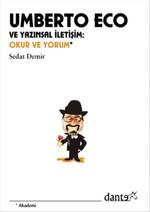 Umberto Eco ve Yazınsal İletişim: Okur ve Yorum