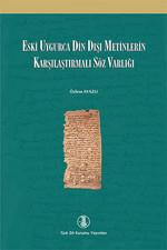 Eski Uygurca Din Dışı Metinlerde Karşılaştırmalı Söz Varlığı