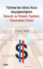 Türkiye'de Döviz Kuru Geçişkenliğinin İhracat ve İthalat Fiyatları Üzerindeki Etkis